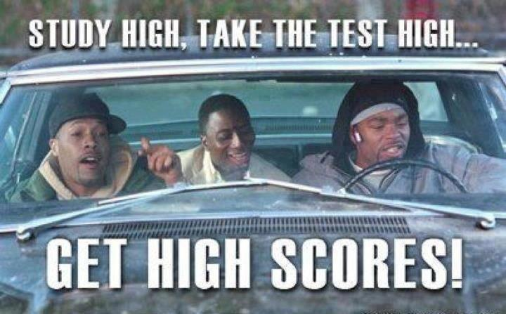study high, take the test high... get high scores!