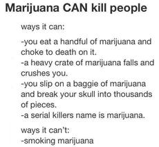 marijuana can kill people