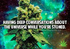Having deep conversations about the universe while you're stoned