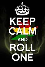 keep calm and roll one