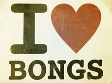 I love bongs