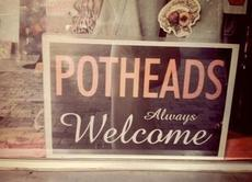potheads always welcome