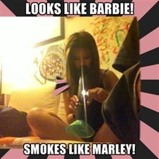 looks like barbie, smokes like marley