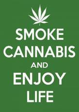 smoke cannabis and enjoy life
